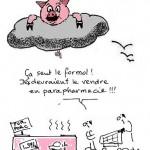 """Image de cochon en hypermarché, dessiné par Patrick Mignard, avec comme légende : """"Ça sent le formol! Ils devraient le vendre en parapharmacie"""""""