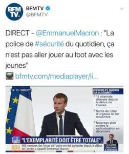 Tweet de BFMTV où Macron dit : «La police de sécurité au quotidien, ce n'est pas jouer au foot avec les jeunes»