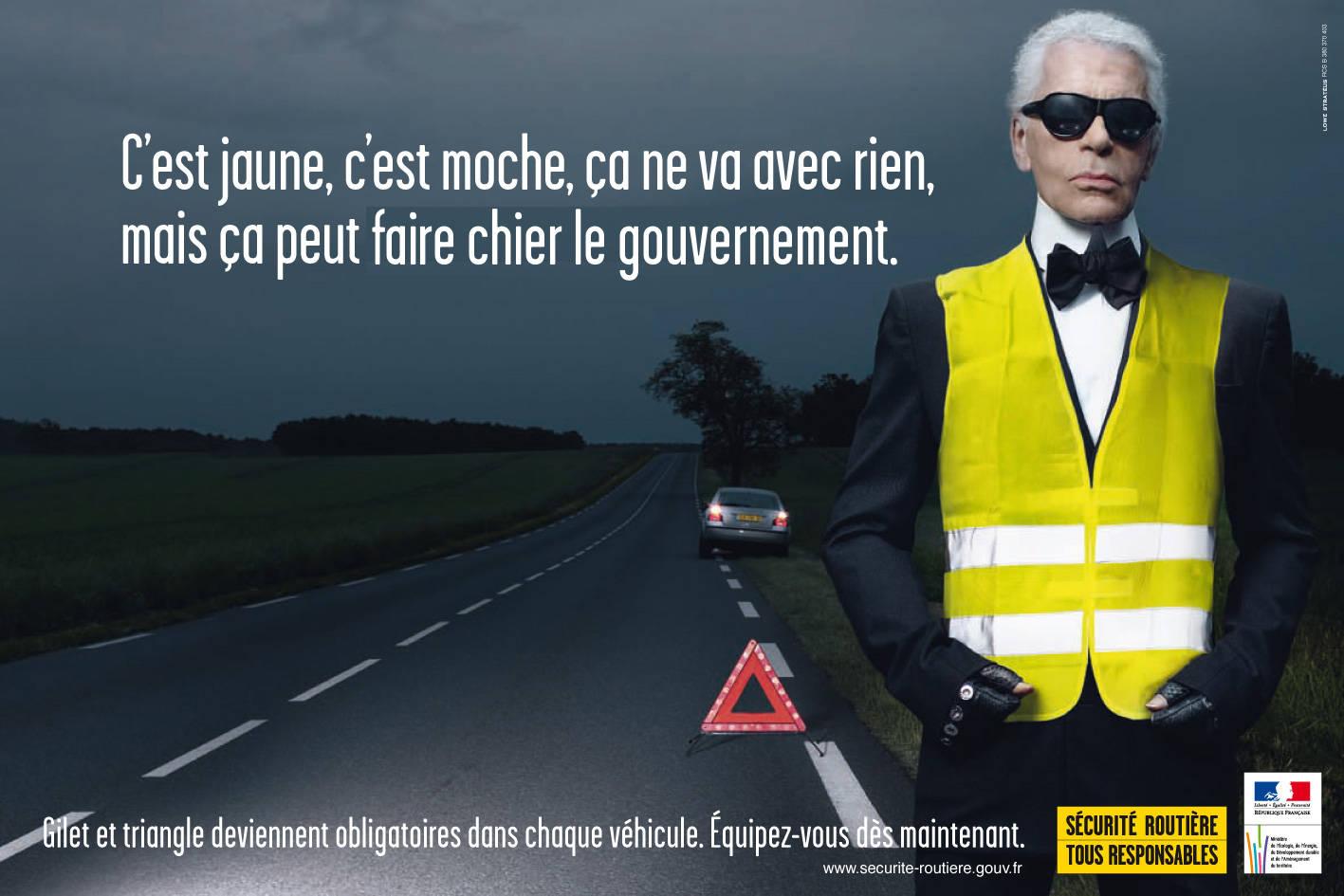 Détournement de la campagnede la sécurité routière pour le gilet jaune : c'est jaune, c'est moche, ça ne va avec rien, mais ça peut faire chier le gouvernement.